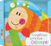First Steps Bath Board Book: Let's Find Colours