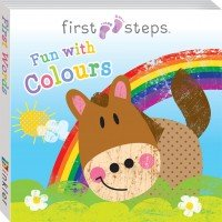 First Steps Board Book: Fun with Colours