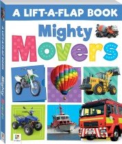 Lift-a-Flap: Mighty Movers