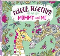 Colour Together: Mummy and Me