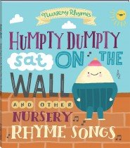 Humpty Dumpty Sat on a Wall and Other Nursery Rhyme Songs
