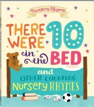 There Were Ten in the Bed and Other Counting Nursery Rhymes