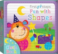 First Steps Cloth Board Book: Fun with Shapes