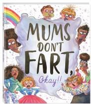 Mums Don't Fart, Okay!! (hardback)
