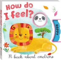 How Do I Feel: A Book About Emotions