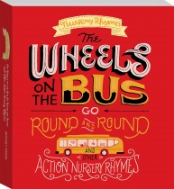 Wheels on the Bus and Other Action Nursery Rhymes Board Book