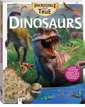 Incredible But True: Dinosaurs