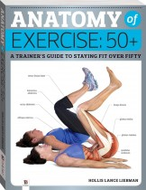 Anatomy of Exercise 50+