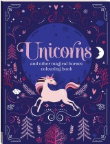 Unicorns and Other Magical Horses Colouring Book