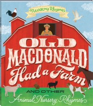Old MacDonald Had a Farm and Other Animal Nursery Rhymes