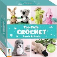Too Cute Crochet Aussie Animals