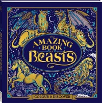 Amazing Book of Beasts Colouring Book