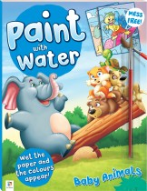 Paint with Water: Baby Animals (2021 Ed)