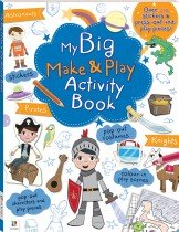 My Big Make and Play Activity Book: Astronauts, Pirates and Knights