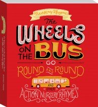 Wheels on the Bus and Other Action Nursery Rhymes (UK) (board book)