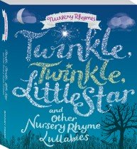Twinkle, Twinkle Little Star and Other Nursery Board Book