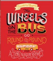 The Wheels on the Bus and Other Action Nursery Rhymes