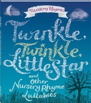 Twinkle Little Star and Other Nursery Rhyme Lullabies