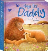 Hugs for Daddy Padded Board Book