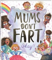 Mums Don't Fart, Okay!!